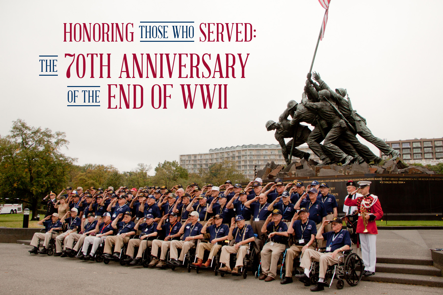 Honoring Those Who Served: the 70th Enniversary of the End of World War II